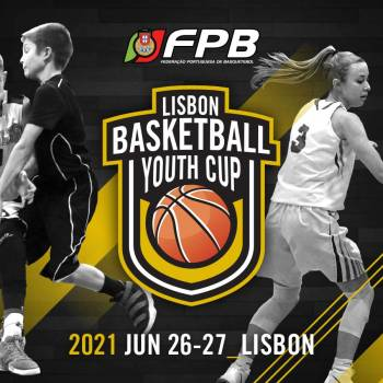 Lisbon Basketball Youth Cup to take over Lisbon on June 26 & 27, 2021