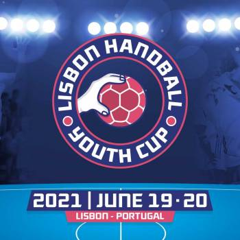 Save the date: Lisbon Handball Youth Cup is coming June 19 & 20, 2021